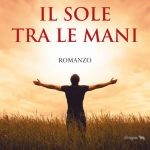 LIBRI| Il sole tra le mani di Roberto Ritondale