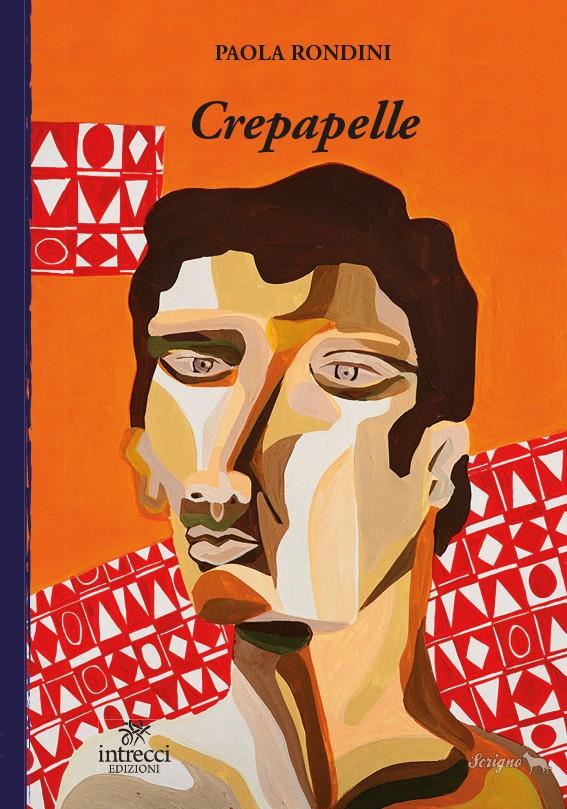 "IN LIBRERIA| ""Crepapelle"" di Paola Rondini"